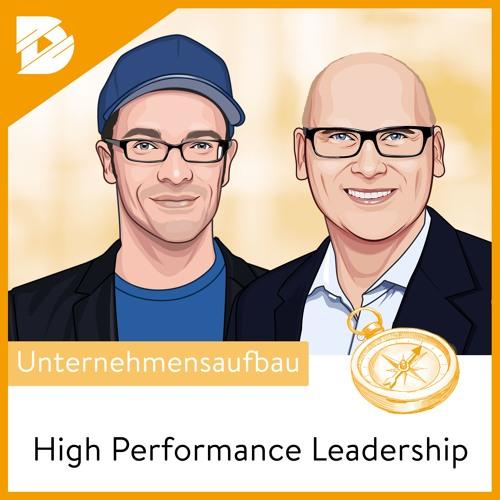 Die richtige Haltung eines Leaders | High Performance Leadership #9