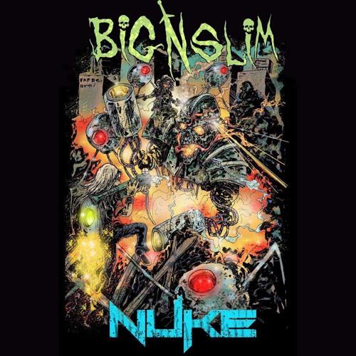 Nuke (FREE DOWNLOAD) by Big N Slim | Free Listening on