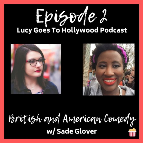 Episode 2: American and British Comedy Films (w/ Sade Glover)