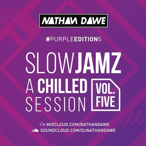 *NEW* SLOW JAMS MIX PART 5 #PURPLEedition5   @NATHANDAWE