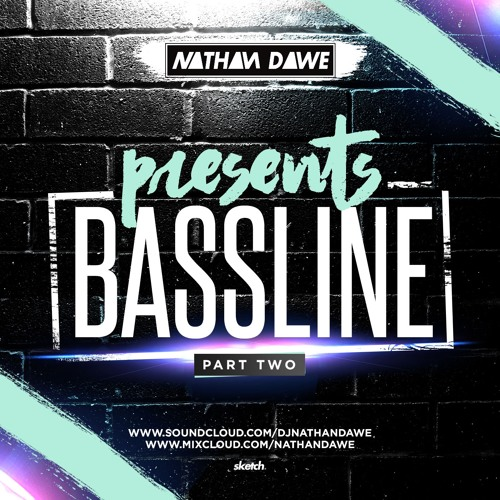 BASSLINE MIX!   PART 2   @NATHANDAWE