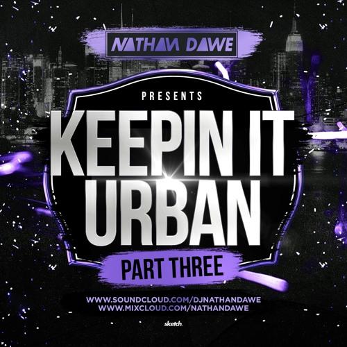 KEEPIN' IT URBAN 3 | Hip Hop, Grime, Afrobeats, Drill & UK Rap | @NATHANDAWE