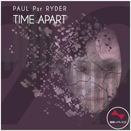 Paul Psr Ryder - Time Apart