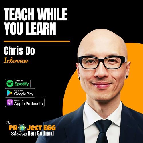 Teach While You Learn: Chris Do