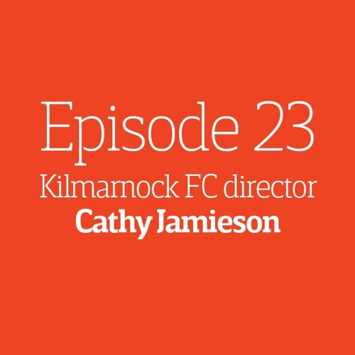 Episode 23 - Interview: Cathy Jamieson