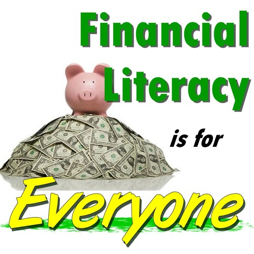 Financial Literacy is for Everyone!