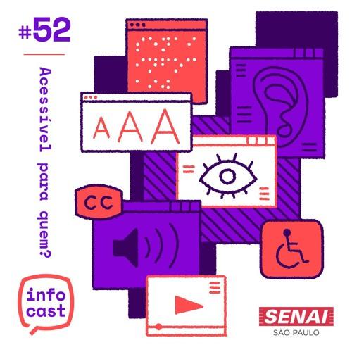 #52: Acessível para quem? Como a tecnologia pode ser inclusiva