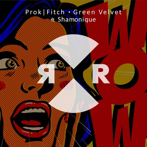 Prok|Fitch Green Velvet Ft Shamonique - WOW
