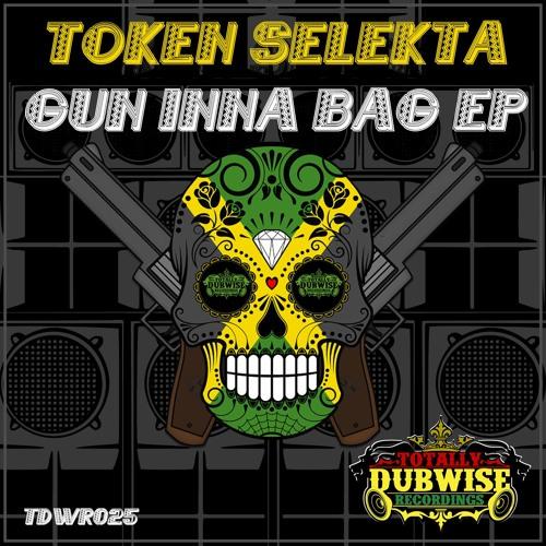 Token Selekta-Gun Inna Bag EP-(TDWR025)
