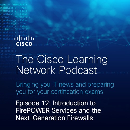Introduction to FirePOWER Services and the Next-Generation Firewalls