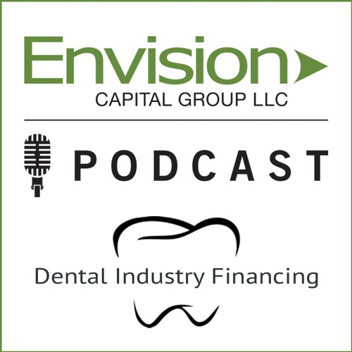 Dental Industry Financing  |  Envision Capital Group