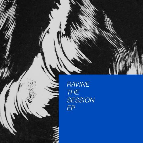 RAVINE- THE SESSION EP