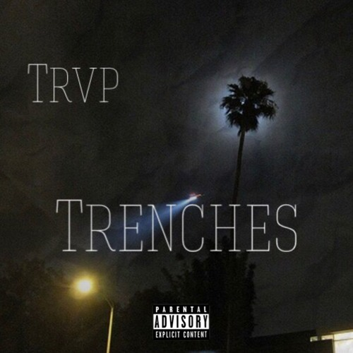 Trenches (Prod. Ace Banks)