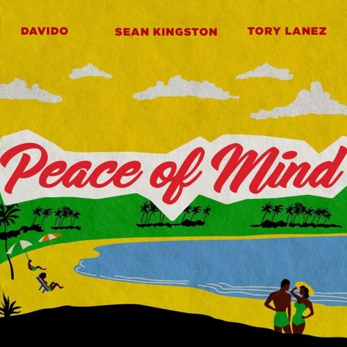 Sean Kingston - Peace Of Mind ft. Davido x Tory Lanez