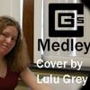 CG5 Medley - Cover By Lulu Grey (Happy Birthday Charlie!!!)