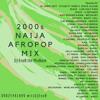 2000s Naija Afropop Mix by DJ EnoB the MixBane