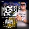 NOCHE LOCA (HAPPY BDAY EL DUENDE )FreiinerFlorez