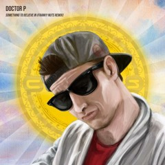 Doctor P - Something To Believe In (Franky Nuts Remix)