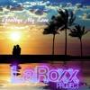 Goodbye My Love © Laroxx Project (Mix of Beats 2019)