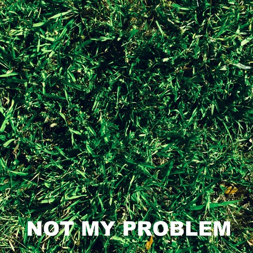 Not My Problem (EP)