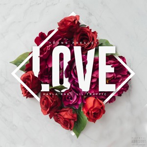 Love - Young Presley (feat. Kayla Rae & Lil Traffic)