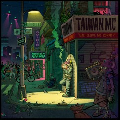 Taiwan MC - Nah Leave Me Corner feat. Dapatch