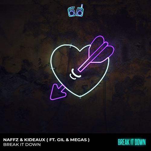 Naffz & Kideaux - Break It Down (ft. Gil & Megas)