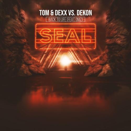 Tom & Dexx vs. Dekon - Back To Life (feat. OMZ)