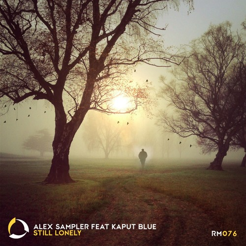 Alex Sampler feat. Kaput Blue - Still Lonely