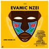 Evamic Nzei (Afro House)