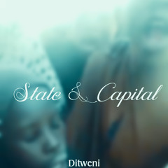 State And Capital [prod by Ditweni]