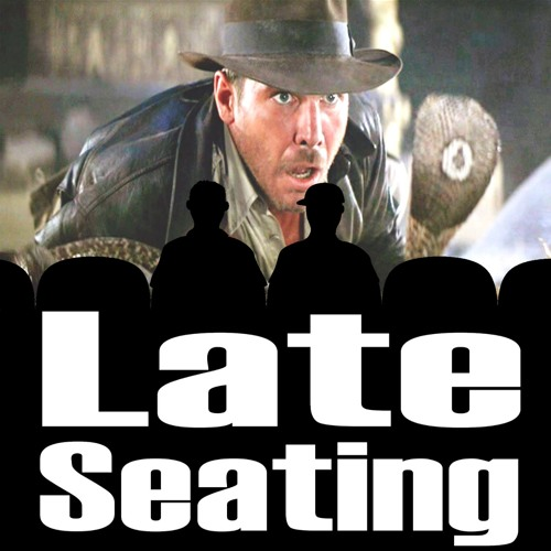 Late Seating 108: Raiders of the Lost Ark by The Lemme