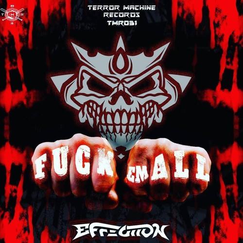Effection - Fuck Em All 2019 [EP]