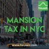 What Are the New Mansion Tax Rates in NYC as of 2019?