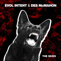 Evol Intent & Des McMahon - The Skids