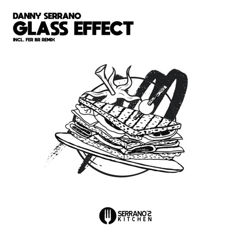 Danny Serrano - Glass Effect (Original)