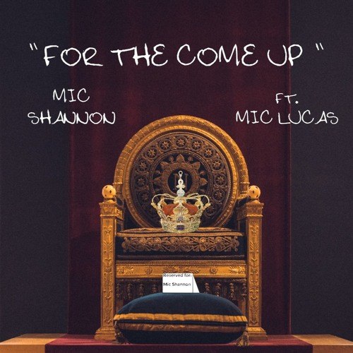 For The Come Up (ft. Mic Lucas)