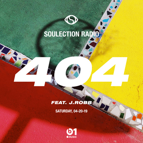 Soulection Radio Show #404 ft. J.Robb