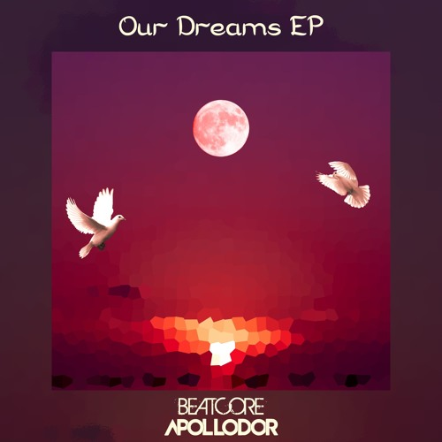 Beatcore - Our Dreams 2019 [EP]