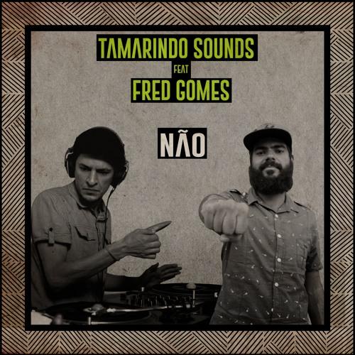 Tamarindo Sounds feat. Fred Gomes - Não (Understand Riddim)