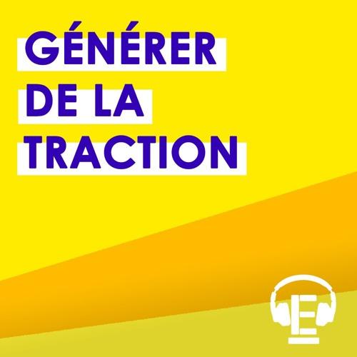 """""""Générer de la traction"""""""
