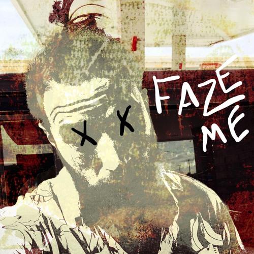 Faze Me (prod. by Twins Over 808 )