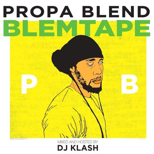 Propa Blend - Blemtape (mixed by Dj Klash)