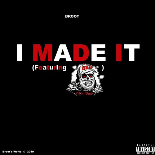I Made It (feat. Dirtbag Dan)