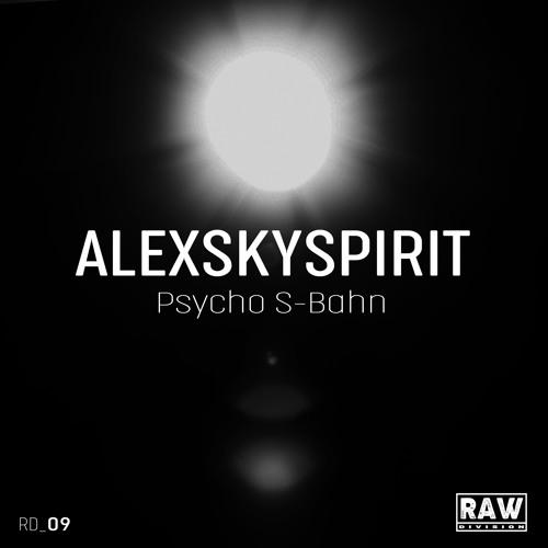 Alexskyspirit - Psycho S-Bahn (Original Mix) - Snippet