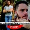 EXPANSÃO DE CONSCIÊNCIA/ESPIRITUALIDADE FEAT. MATHEUS DONADELLI (ALPHASPIRIT)