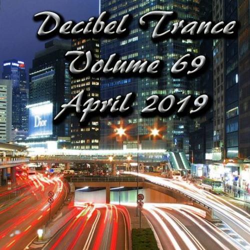 Decibel Trance & Progressive Mix Series, Volume 69 - April 2019