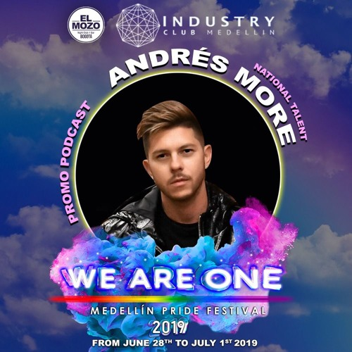 Colombia Gay Pride 2019 WE ARE ONE - El Mozo -Industry Club Mixed by Andres More