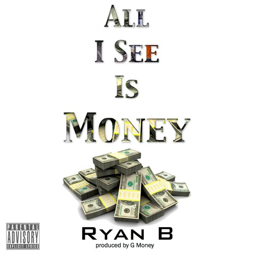-all I See Is Money