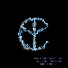 YELLOW CLAW & FLUX PAVILION - CATCH ME (FEAT NAAZ) [SONITE FLIP]